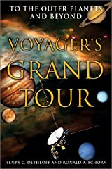 Voyager's Grand Tour: To the Outer Planets and Beyond (Smithsonian History of Aviation and Spaceflight Series) Hardcover