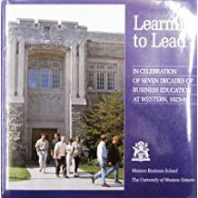 Learning to Lead - In Celebration of Seven Decades of Business Education at western, 1923-93