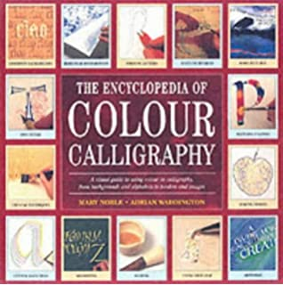 The Encyclopedia of Colour Calligraphy by Mary Noble (2003-03-02)