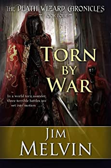 Torn By War (The Death Wizard Chronicles Book 4) by [Melvin, Jim]