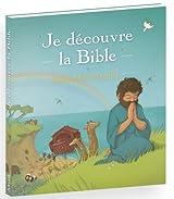 Je Découvre la Bible. Eveil a Foi pour les Petits