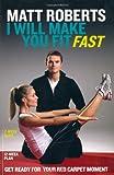 Matt Roberts: I Will Make You Fit Fast