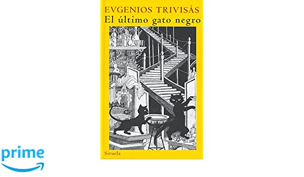 El ultimo gato negro (Spanish Edition): Evgenios Trivisas: 9788498412918: Amazon.com: Books