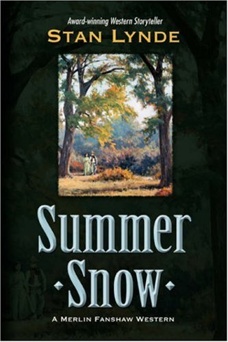 Book: Summer Snow - A Merlin Fanshaw Western by Stan Lynde