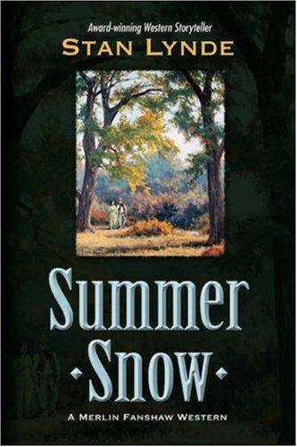 Book: Summer Snow - A Merlin Fanshaw Western by Stan Lynde