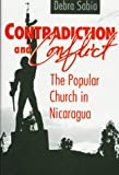 Contradiction and Conflict: The Popular Church in Nicaragua, Debra Sabia, 0817308733