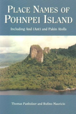 Place Names of Pohnpei Island, Including And (Ant) and Pakin Atolls