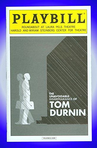 The Unavoidable Disappearance of Tom Durnin, Off-Broadway Playbill + Lisa  Emery, Sarah Goldberg, David Morse, Rich Sommer, Christopher Denham