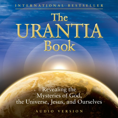 The Urantia Book (Part 3): The History of Urantia [Earth]