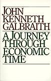A Journey Through Economic Time, John Kenneth Galbraith, 0395741750