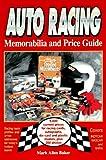 The Auto Racing Memorabilia and Price Guide, Mark Allen Baker, 0873414373