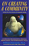 On Creating a Community : A Guide for Organizations, Personal Productivity and International Peace, Polowniak, William, 0963914200