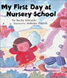 My First Day at Nursery School, Becky Edwards, 1582347611