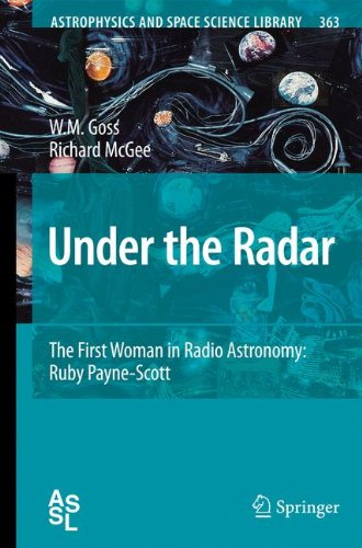 Under the Radar: The First Woman in Radio Astronomy: Ruby Payne-Scott (Astrophysics and Space Science Library)