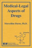 Medical-Legal Aspects of Drugs, Marcelline Burns, 1930056192