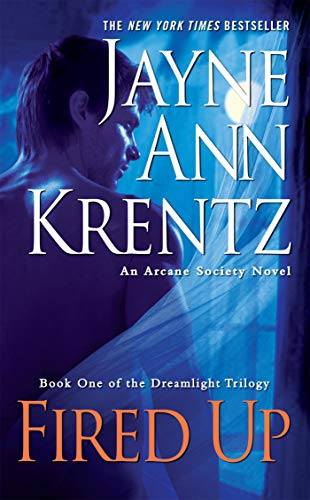 Fired Up: Book One in the Dreamlight Trilogy (An Arcane Society Novel)