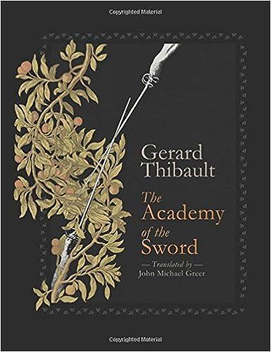 The Academy Of Sword Gerard Thibault John Michael Greer 9781904658849 Amazon Books