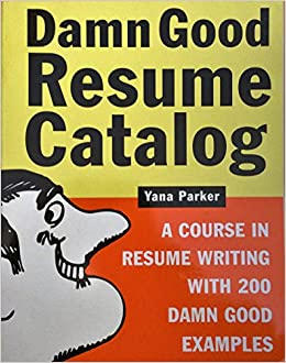 Damn Good Resume Catalog (Damn Good Resume Catalog A Course in ...
