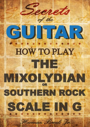 - How to play Mixolydian or Southern Rock Scale in G - Secrets of the Guitar