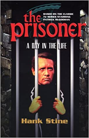 The Prisoner: A Day In The Life (Prisoner Collection): Hank Stine