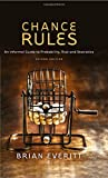 Chance Rules: An Informal Guide to Probability, Risk and Statistics