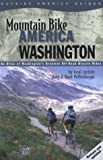 Mountain Bike America: Washington, 2nd: An Atlas of Washington State s Greatest Off-Road Bicycle Rides (Mountain Bike America Guides)