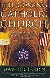 The Coming Catholic Church, David Gibson, 0060530707