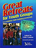 Great Retreats for Youth Groups, Chris Cannon, 0310491614
