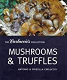 Mushrooms and Truffles Collection (The Carluccio's Collection)