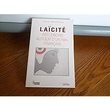 Laïcité, réflexions autour d'un mal français