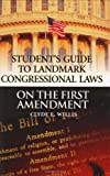 Student's Guide to Landmark Congressional Laws on the First Amendment, Clyde E. Willis, 0313314160