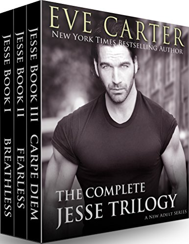 Jesse Complete Series Box Set: Breathless - Fearless - Carpe Diem by [Carter, Eve]