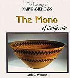 The Mono of California, Jack S. Williams, 1404226621