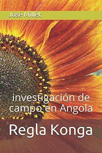 Regla Konga: Investigación de campo en Angola (Ediciones Fundación Casa del Caribe-Regla Konga) (Spanish Edition) (De Casas Campo)