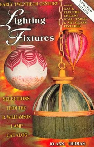 Early Twentieth Century Lighting Fixtures: Featuring Gas & Electric, Ceiling, Wall, Table & Art Glass Fixtures ebook