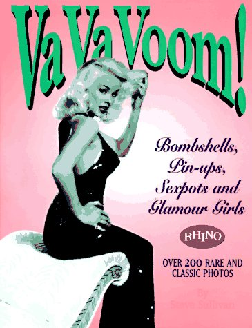 Va Va Voom!: Bombshells, Pin-Ups, Sexpots and Glamour Girls (Tube Voom)