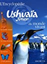 L'Encyclopédie Ushuaïa Junior du monde vivant par Arlon