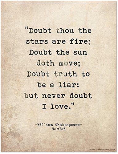 - Doubt Thou the Stars are Fire Shakespeare Hamlet Fine Art Print. Literary Romantic Quote Poster. Fine Art Paper, Laminated, or Framed. Multiple Sizes Available for Home, Office, or School.