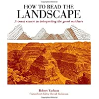 How to Read the Landscape: A Crash Course in Interpreting the Great Outdoors
