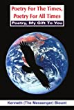 Poetry for the Times, Poetry for All Times, Kenneth Blount, 1418489085
