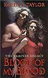 Blood of My Blood, Karen E. Taylor and Kensington Publishing Corporation Staff, 078601153X