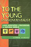 To the Young Environmentalist, Linda Leuzzi, 0531158950