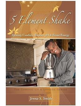 Body Balance: 5 Element  Shake (Chronic Lyme Disease Series Book 0) by [Seaver, Jenna]
