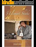 Body Balance: 5 Element  Shake (Chronic Lyme Disease Series Book 0)