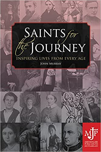 Saints for the Journey: Inspiring Lives for Every Age