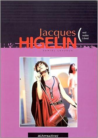 Télécharger en ligne Jacques Higelin, seul maître à bord pdf