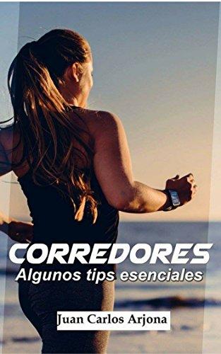 Corredores. Algunos tips esenciales (Spanish Edition) by [Arjona, Juan Carlos ]