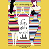 The Dirty Girls Social Club  (Dirty Girls Series, Book 1)