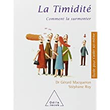 TIMIDITÉ (LA) : COMMENT LA SURMONTER