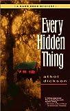 Every Hidden Thing, Athol Dickson, 0310220025